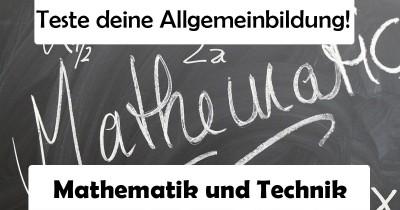 Was weißt du über Mathematik und Technik? Finde es heraus!