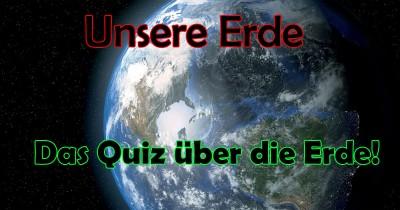 Wie gut ist dir die Erde bekannt? Finde es heraus!