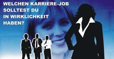 Welchen Karriere-Job solltest du in Wirklichkeit haben?