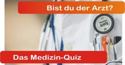 Bist du der Arzt? Kannst du diese Fragen der Medizin beantworten?