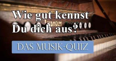 Wie gut kennst Du dich mit der Musik aus?