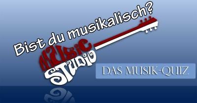 Bist du musikalisch?