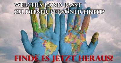 Welches Land in der Welt passt am besten zu deiner Persönlichkeit?